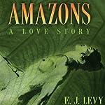 Amazons: A Love Story | Ellen Levy