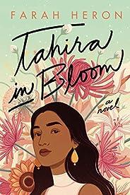 Tahira in Bloom: A Novel