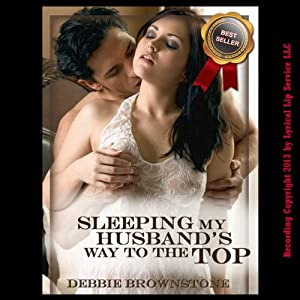 Sleeping My Husband's Way to the Top Audiobook