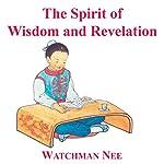 Spirit of Wisdom & Revelation   Watchman Nee