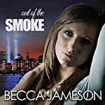 Out of the Smoke | Becca Jameson