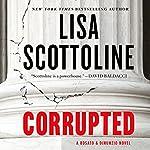 Corrupted: A Rosato & DiNunzio Novel | Lisa Scottoline