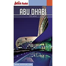 ABU DHABI 2016/2017 Petit Futé (City Guide) (French Edition)