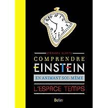 Comprendre Einstein En Animant Soi-même l'Espace Temps
