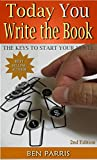 Today You Write the Book: The Keys to Start Your Novel, (2nd Edition)