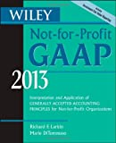 img - for Wiley Not-for-Profit GAAP 2013: Interpretation and Application of Generally Accepted Accounting Principles book / textbook / text book