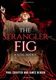 img - for The Strangler Fig: A Fatal Matrix book / textbook / text book