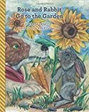 Rose and Rabbit Go to the Garden, Wanda Howell, 1490428941