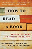 How to Read a Book: The Classic Guide to