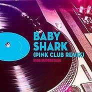 Baby Shark (Pink Club Remix)