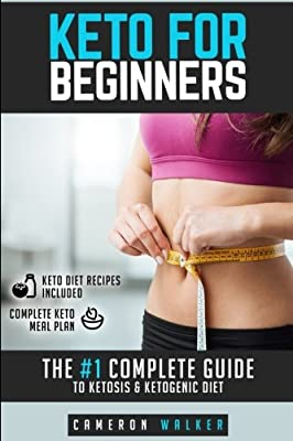 Keto for beginners: The #1 Complete Guide to Ketosis & Ketogenic Diet