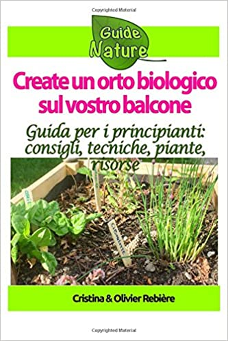 Create un orto biologico sul vostro balcone: Guida semplice e ...