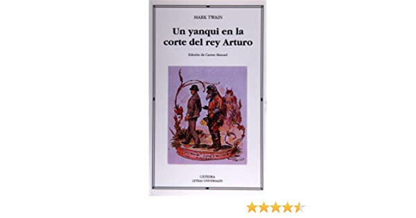 Un yanqui en la corte del Rey Arturo: 282 Letras Universales ...