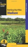 Best Easy Day Hikes Madison (Best Easy Day Hikes Series)