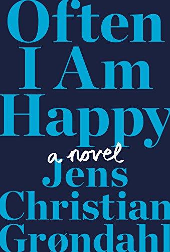 Often I Am Happy: A Novel