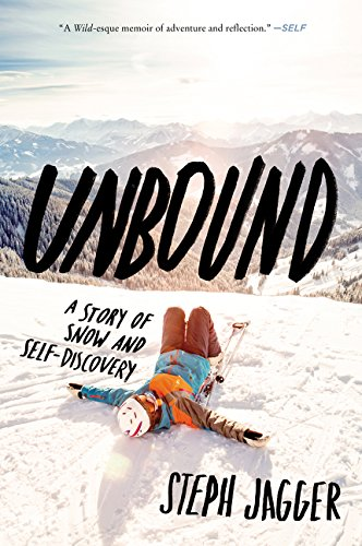 Unbound: A Story of Snow and Self-Discovery por Steph Jagger