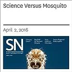 Science Versus Mosquito | Susan Milius