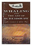 Whaling and the Art of Scrimshaw