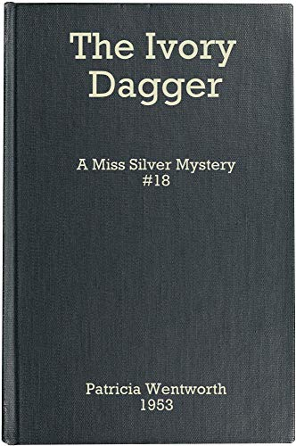 Ivory Dagger - The Ivory Dagger (Miss Silver #18)