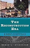 The Reconstruction Era, Donna L. Dickerson, 0313320942