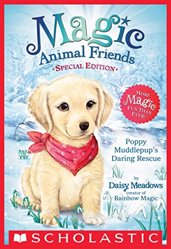 - Poppy Muddlepup's Daring Rescue (Magic Animal Friends: Special Edition)