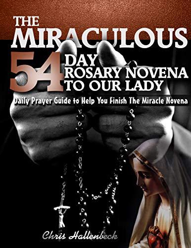 Rosary Novenas to Our Lady: 54 Day Rosary Novena Prayer Guide (54 Day Rosary Novena To Our Lady)