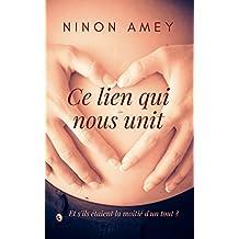 Ce lien qui nous unit (French Edition)
