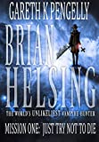 Brian Helsing: The World's Unlikeliest Vampire Hunter: Mission #1: Just Try Not To Die