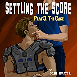 Settling the Score - Part 3: The Cage