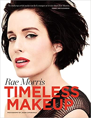 Timeless Makeup: Rae Morris, Jason Capobianco: 9781742373409: Amazon.com: Books