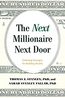 Book Cover: The Next Millionaire Next Door: Enduring Strategies for Building Wealth