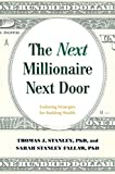 img - for The Next Millionaire Next Door: Enduring Strategies for Building Wealth book / textbook / text book