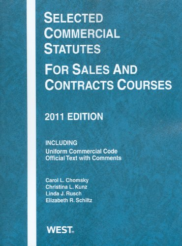 Selected Commercial Statutes For Sales and Contracts Courses, 2011