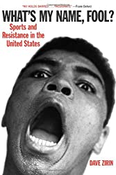 What's My Name, Fool!: Sports And Resistance In The United States