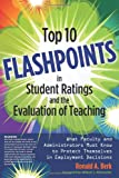 Top 10 Flashpoints in Student Ratings and the Evaluation of Teaching: What Faculty and Administrators Must Know to Protect Themselves in Employment Decisions