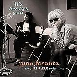 It's Always You: June Bisantz Sings Chet Baker 2
