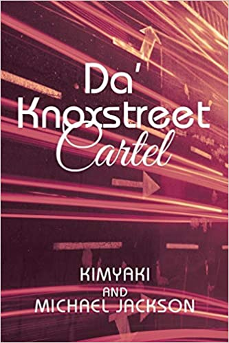 Da Knoxstreet Cartel: Kimyaki Jackson, Michael Jackson ...