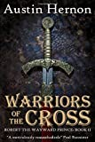 Warriors of the Cross: Book two in the thrilling historical saga (Robert the Wayward Prince)