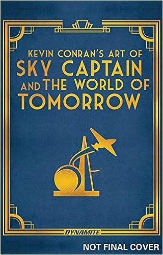 (kevin Conran's) The Art Of Sky Captain And The World Of Tomorrow Hc por Kevin Conran epub