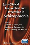 Early Clinical Intervention and Prevention in Schizophrenia, , 1468498339