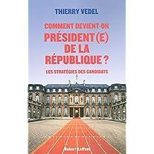 Comment devient-on Président(e) de la République ?: Les stratégies des candidats