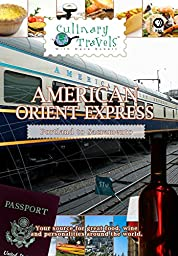Culinary Travels - American Orient Express - Portland to Sacramento