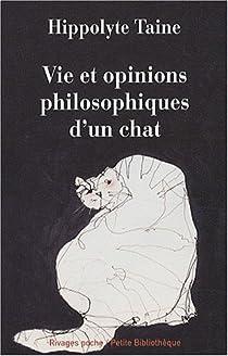 Vie et opinions philosophiques d'un chat par Taine