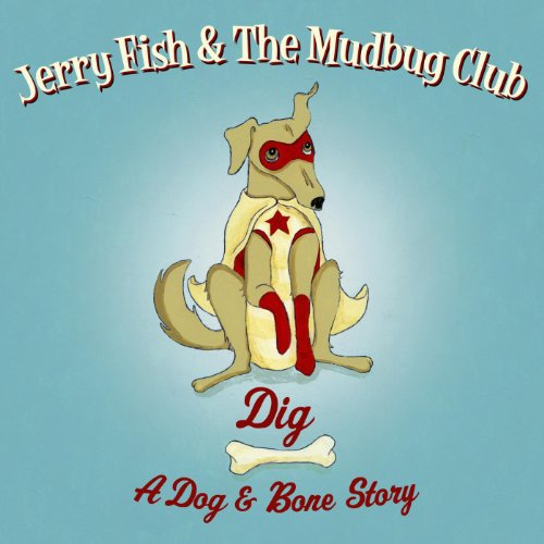 Dig A Dog & Bone Story. Featuring Imelda May (The Story Of Jerry And The Dog)