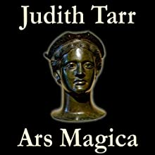 Ars Magica Audiobook by Judith Tarr Narrated by Jean Brassard