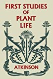 img - for First Studies of Plant Life (Yesterday's Classics) book / textbook / text book