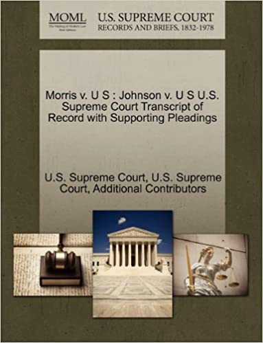 Book Morris v. U S: Johnson v. U S U.S. Supreme Court Transcript of Record with Supporting Pleadings