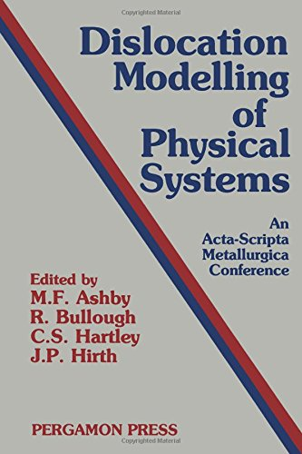 Dislocation Modelling of Physical Systems: International Conference Proceedings (An Acta-scripta metallurgica conference