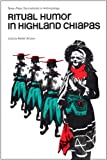Ritual Humor in Highland Chiapas, Victoria R. Bricker, 0292770294