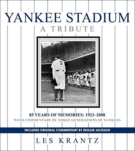 Yankee Stadium: A Tribute: 85 Years of Memories: 1923-2008 (Baseball History Book 1)